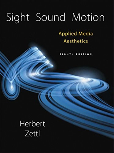Textbook: Sight, Sound, Motion: Applied Media Aesthetics (8th Edition) by Herbert Zettl