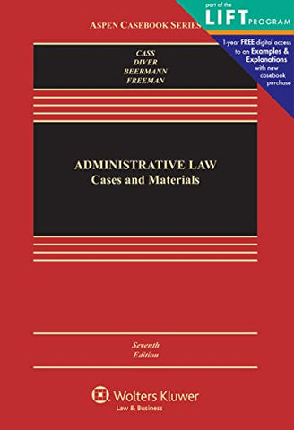 Textbook: Administrative Law: Cases and Materials (7th Edition) (Aspen Casebook Series) by Cass, Ronald A.