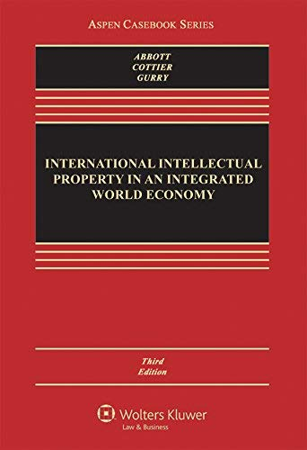 Textbook: International Intellectual Property in an Integrated World Economy (3rd Edition) by Frederick Abbott