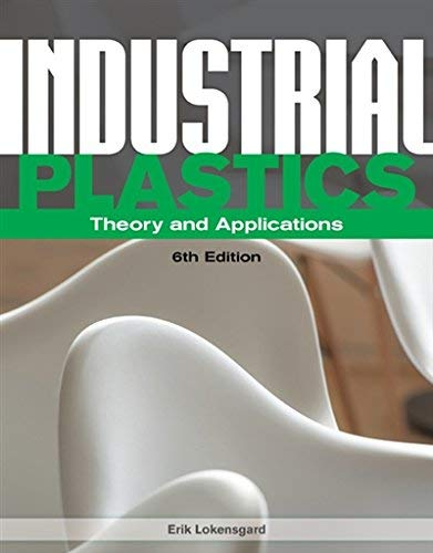 Textbook: Industrial Plastics: Theory and Applications by Lokensgard, Erik