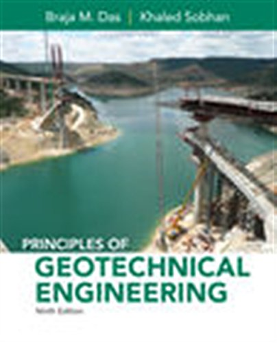 Textbook: Principles of Geotechnical Engineering (9th Edition) by Braja M. Das
