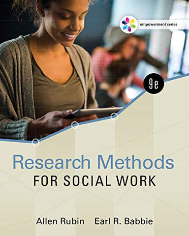 Textbook: Empowerment Series: Research Methods for Social Work (9th Edition) by Allen Rubin