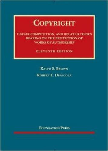 Textbook: Copyright: Unfair Competition, and Related Topics (11th Edition) by Denicola, Robert