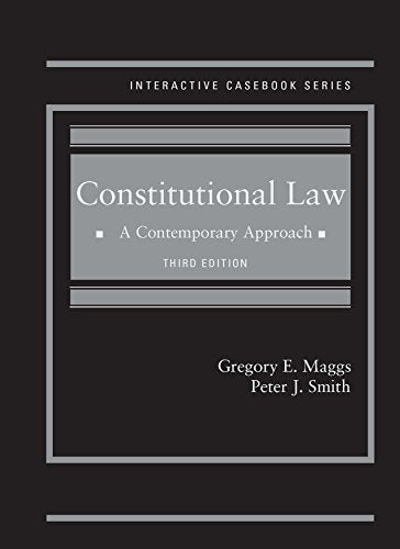 Textbook: Constitutional Law: A Contemporary Approach (3rd Edition) by Gregory Maggs