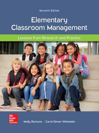 Textbook: Elementary Classroom Management: Lessons from Research and Practice (7th Edition) by Carol Simon Weinstein