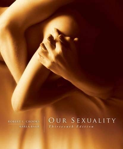 Textbook: Our Sexuality (13th Edition) by Robert L. Crooks