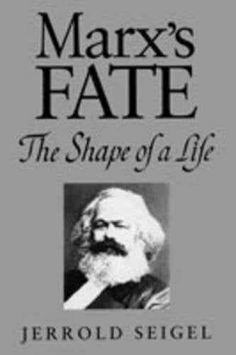 Textbook: Marx's Fate: The Shape of a Life (1st Edition) by Seigel, Jerrold