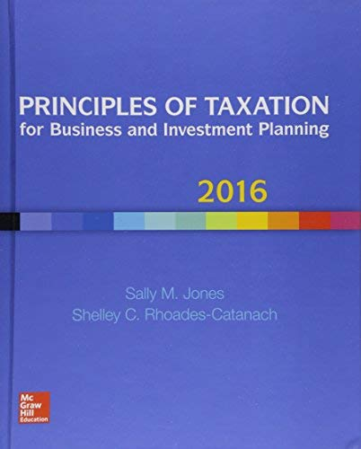 Textbook: Principles of Taxation for Business and Investment Planning: 2016 Edition (19th Edition) by Sally Jones
