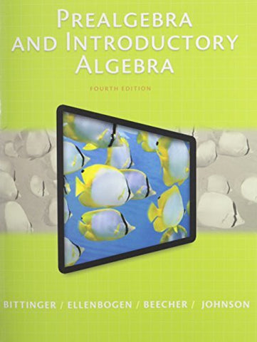 Textbook: Prealgebra and Introductory Algebra (4th Edition) by Marvin L. Bittinger
