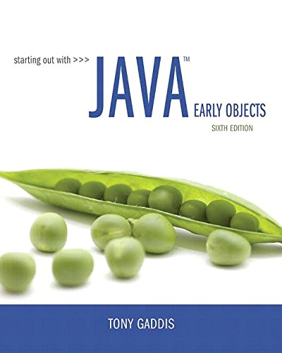 Textbook: Starting Out with Java: Early Objects (6th Edition) by Tony Gaddis