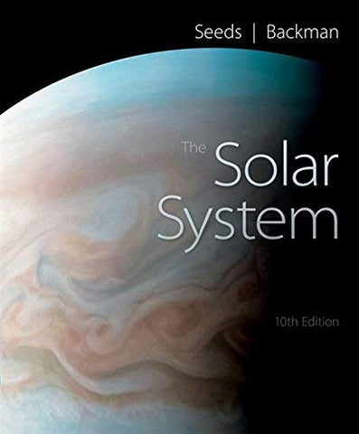 Textbook: The Solar System (10th Edition) by Seeds, Michael A.