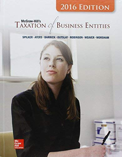 Textbook: McGraw-Hill's Taxation of Business Entities: 2016 Edition (7th Edition) by Spilker, Brian C.