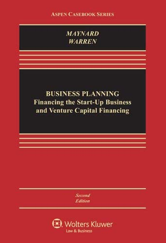 Textbook: Business Planning: Financing the Start-Up Business and Venture Capital (Aspen Casebook) by Dana M. Warren
