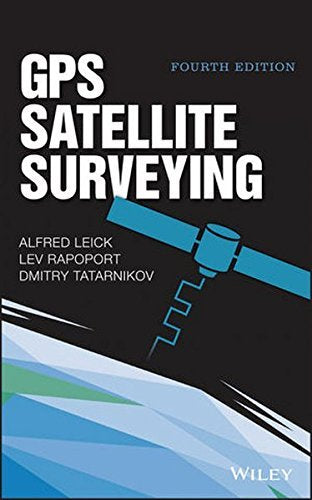 Textbook: GPS Satellite Surveying (4th Edition) by Alfred Leick