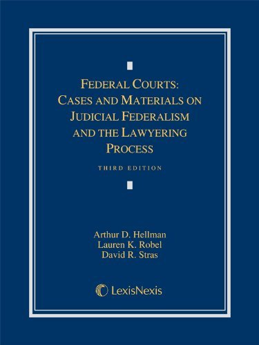 Textbook: Federal Courts: Cases and Materials on Judicial Federalism and the Lawyering Process (3rd Edition) by Publisher's Editorial Staff