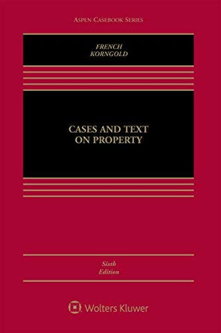 Textbook: Cases and Text on Property (6th Edition) by Susan F. French