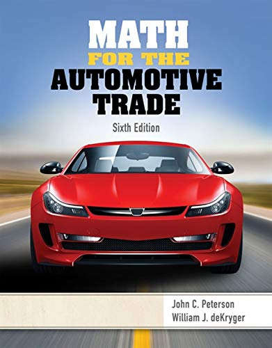 Textbook: Math for the Automotive Trade (6th Edition) by John C. Peterson