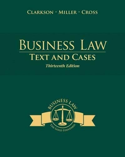 Textbook: Business Law: Text and Cases (13th Edition) by Kenneth W. Clarkson