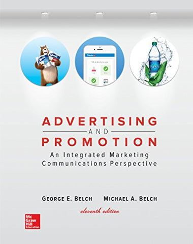 Textbook: Advertising and Promotion (Loose Leaf) (11th Edition) by George E Belch