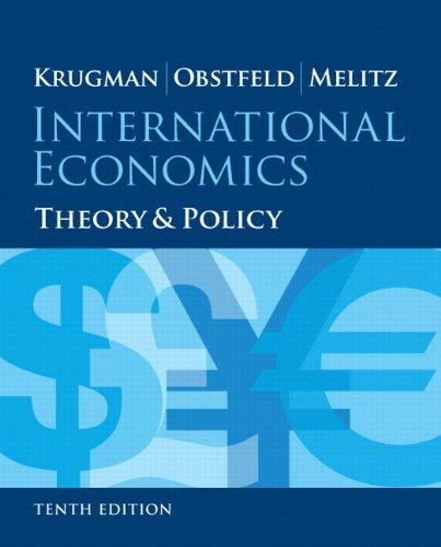 Textbook: International Economics: Theory and Policy (10th Edition) by Paul R. Krugman