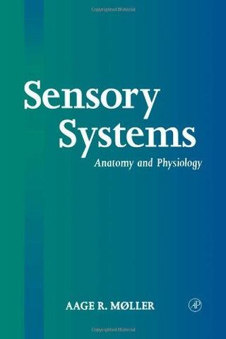Textbook: Sensory Systems: Anatomy and Physiology (1st Edition) by Moller, Aage R.