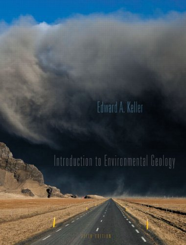 Textbook: Introduction to Environmental Geology (5th Edition) by KELLER