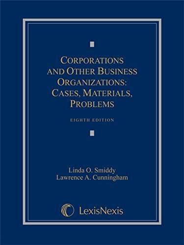Textbook: Corporations and Other Business Organizations: Cases, Materials, Problems (8th Edition) by Smiddy, Linda O.