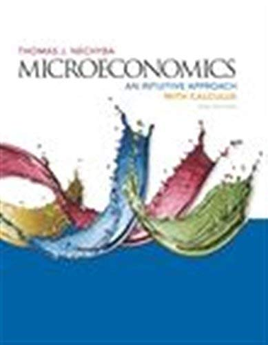 Textbook: Microeconomics: An Intuitive Approach with Calculus (2nd Edition) by Thomas Nechyba