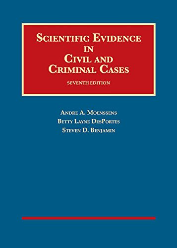 Textbook: Scientific Evidence in Civil and Criminal Cases (7th Edition) by Andre Moenssens