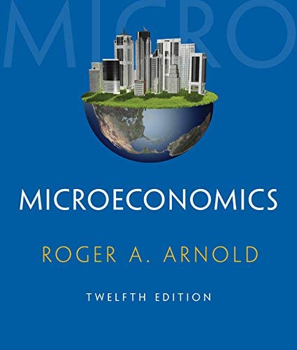 Textbook: Microeconomics (12th Edition) by Arnold, Roger A.