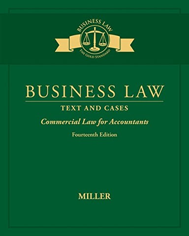 Textbook: Business Law: Text & Cases - Commercial Law for Accountants (14th Edition) by Roger LeRoy Miller