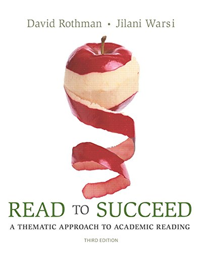 Textbook: Read to Succeed: A Thematic Approach to Academic Reading (3rd Edition) by David Rothman