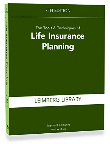 Textbook: The Tools & Techniques of Life Insurance Planning (7th Edition) by Stephan R. Leimberg