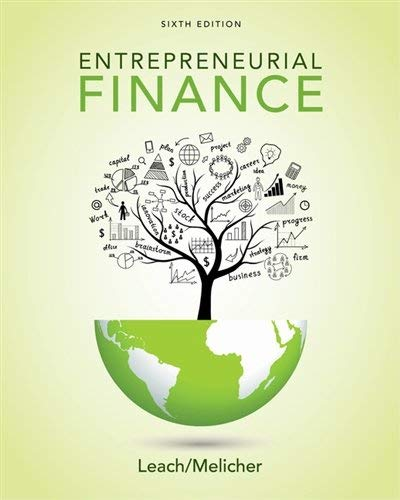 Textbook: Entrepreneurial Finance (6th Edition) by Leach, J. Chris