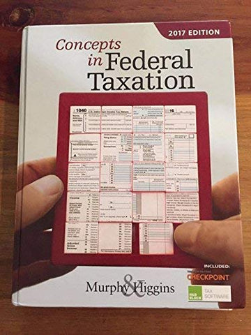 Textbook: Concepts in Federal Taxation 2017 (24th Edition) by Kevin E. Murphy