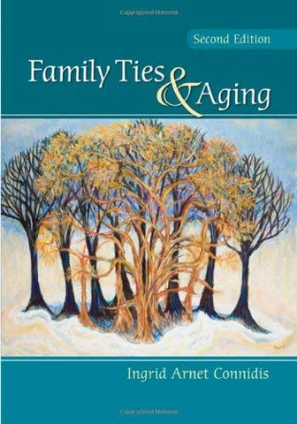 Textbook: Family Ties and Aging (2nd Edition) by Ingrid Arnet Connidis