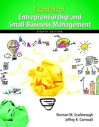 Textbook: Essentials of Entrepreneurship and Small Business Management (8th Edition) by Norman M. Scarborough