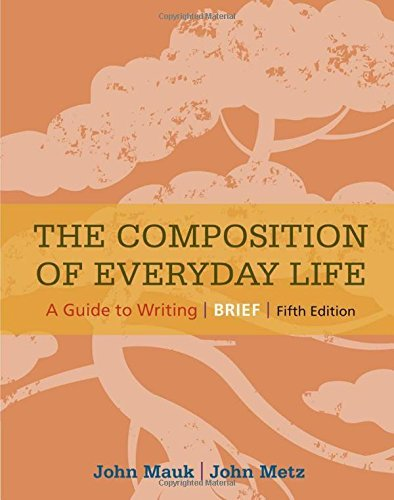 Textbook: The Composition of Everyday Life: Brief (5th Edition) by John Mauk