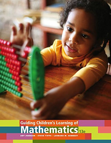 Textbook: Guiding Children's Learning of Mathematics (13th Edition) by Art Johnson