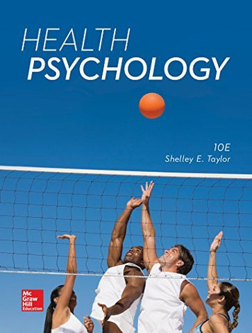 Textbook: Health Psychology (10th Edition) by Shelley E. Taylor