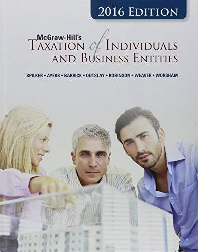 Textbook: McGraw-Hill's Taxation of Individuals and Business Entities, 2016 Edition by Weaver, Connie