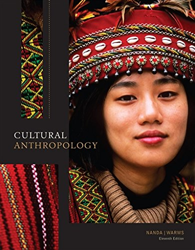 Textbook: Cultural Anthropology (11th Edition) by Serena Nanda