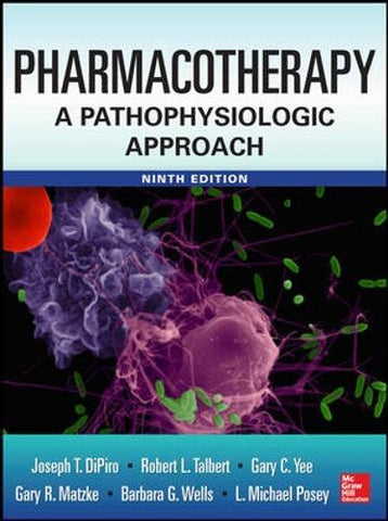 Textbook: Pharmacotherapy A Pathophysiologic Approach (9th Edition) by Joseph T. DiPiro