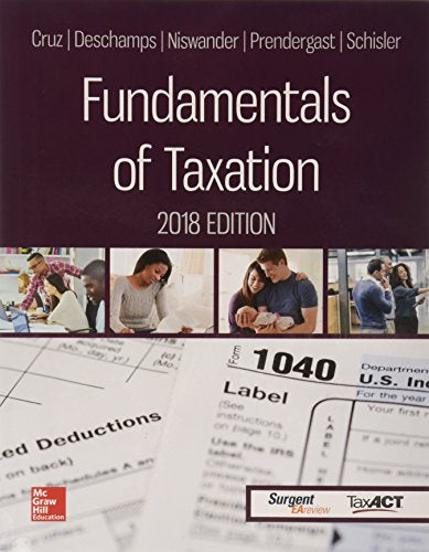 Textbook: Fundamentals of Taxation, 2018 Edition (11th Edition) by Ana M. Cruz