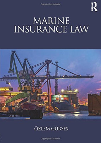 Textbook: Marine Insurance Law (1st Edition) by Gurses, Ozlem