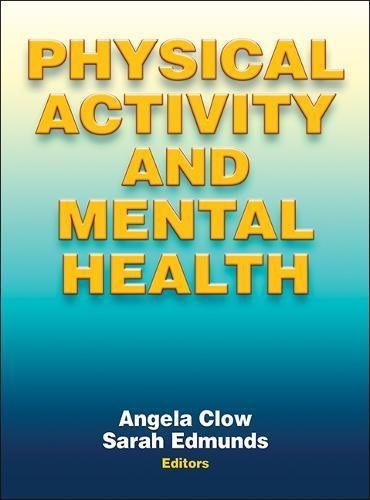 Textbook: Physical Activity and Mental Health (1st Edition) by Angela Clow