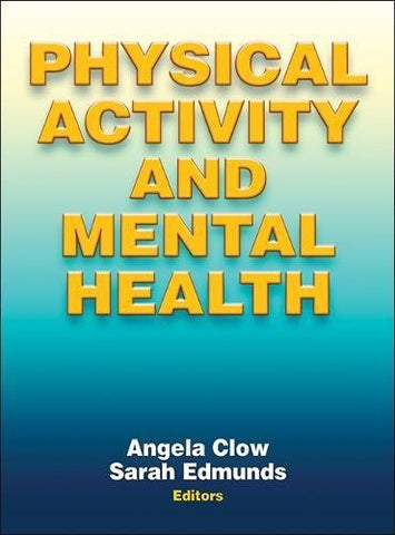 Textbook: Physical Activity and Mental Health (1st Edition) by Clow, Angela