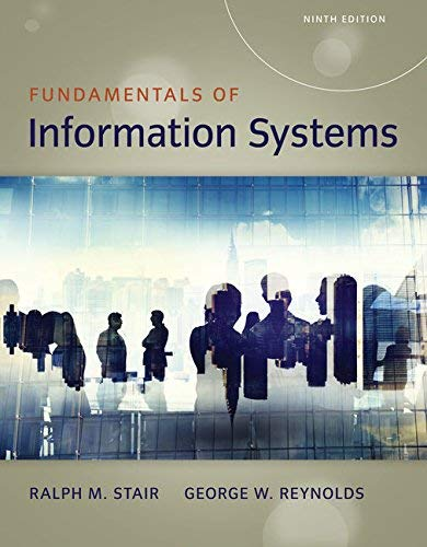 Textbook: Fundamentals of Information Systems (MindTap Course List) by Reynolds, George