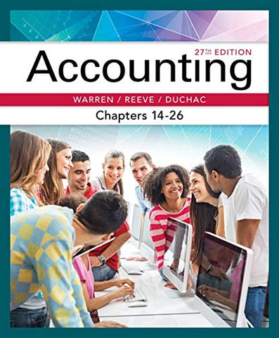 Textbook: Accounting, Chapters 14-26 (27th Edition) by Carl Warren