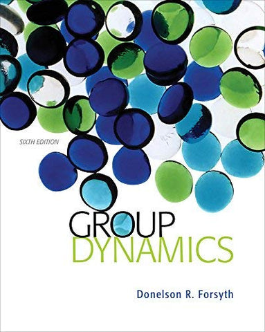 Textbook: Group Dynamics (6th Edition) by Donelson R. Forsyth